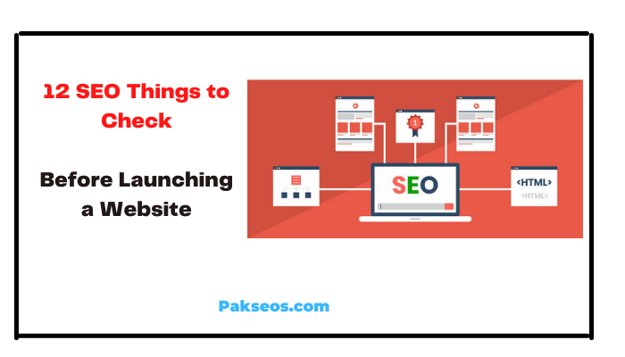 12 SEO things to Check Before Launching a Website - Pakseos